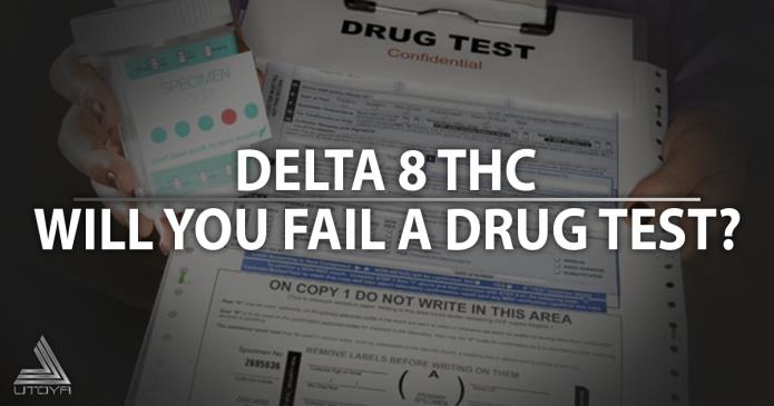 Will I Fail A Drug Test Delta 8 THC